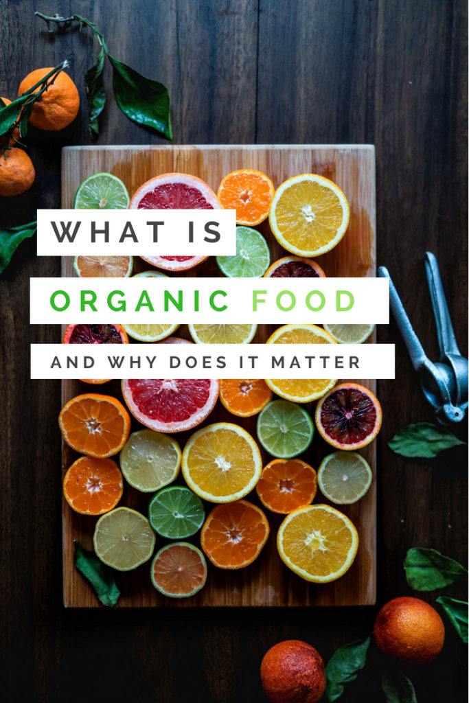 what is organic food and why does it matter